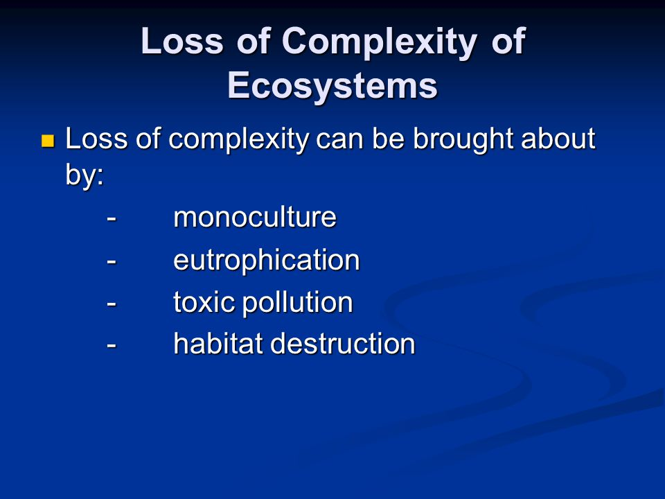 Loss of Complexity of Ecosystems