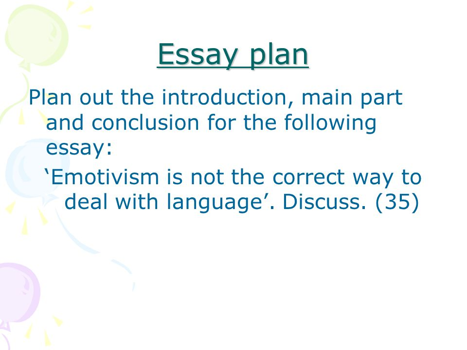 Essay plan Plan out the introduction, main part and conclusion for the following essay:
