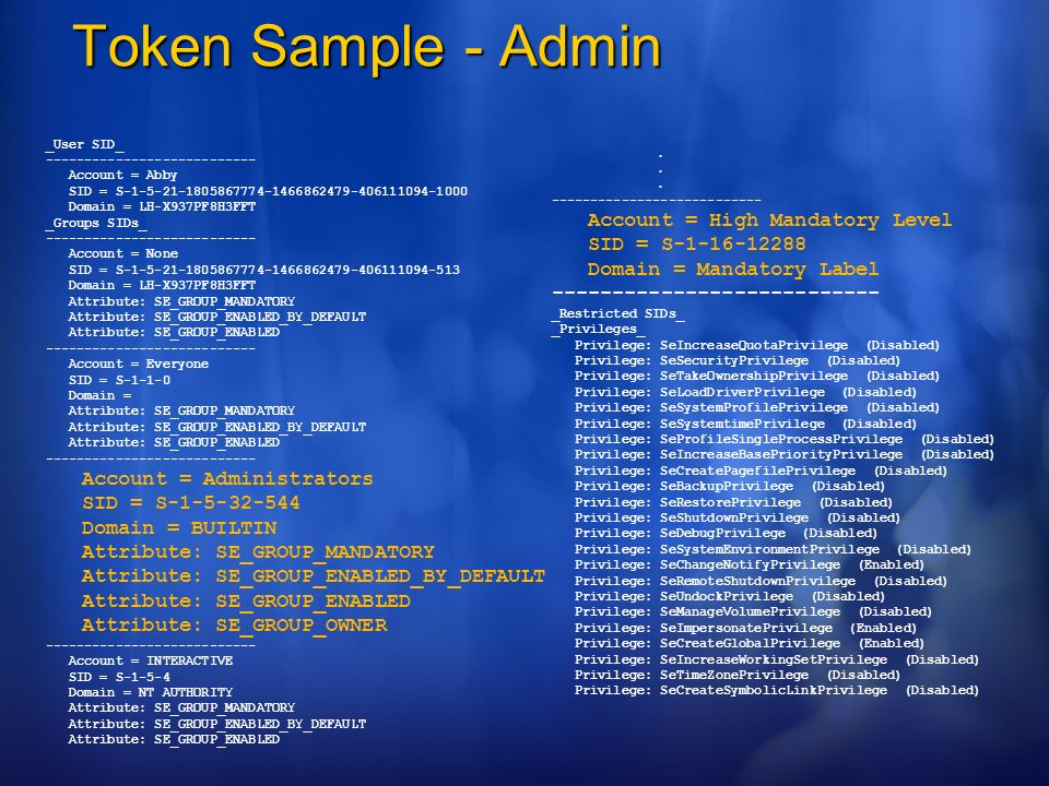 Token Sample - Admin Account = High Mandatory Level SID = S