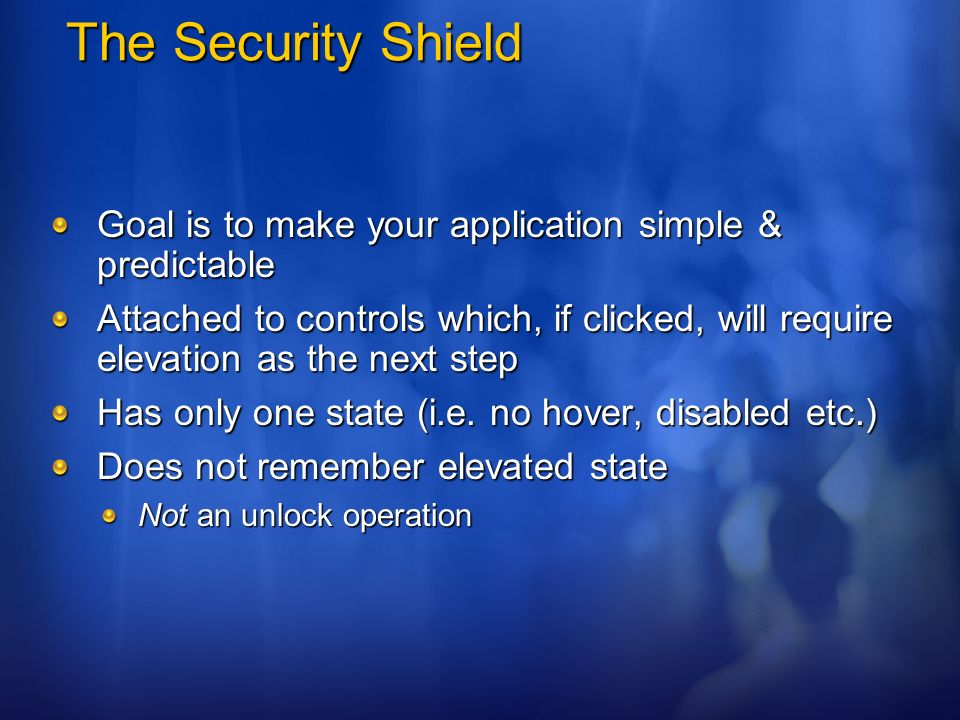 The Security Shield Goal is to make your application simple & predictable.