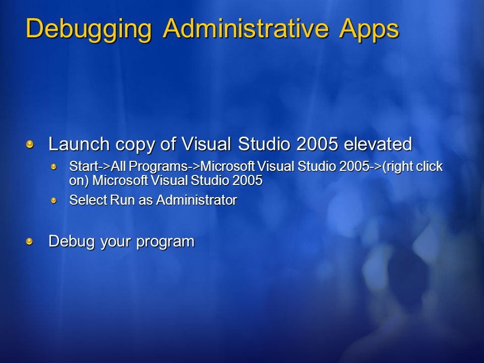 Debugging Administrative Apps