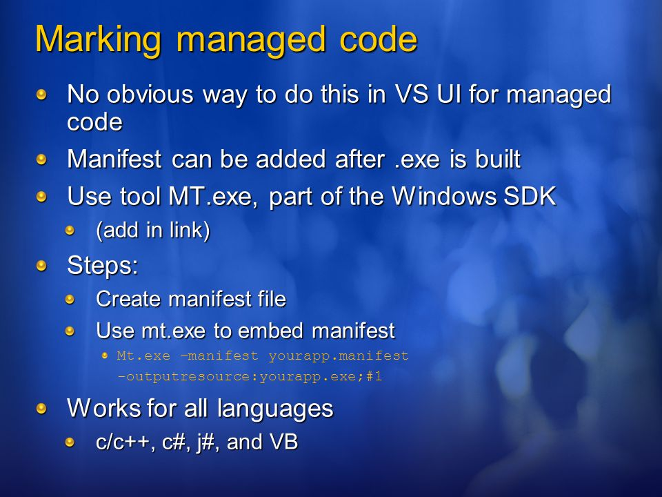 3/25/ :50 AM Marking managed code. No obvious way to do this in VS UI for managed code. Manifest can be added after .exe is built.