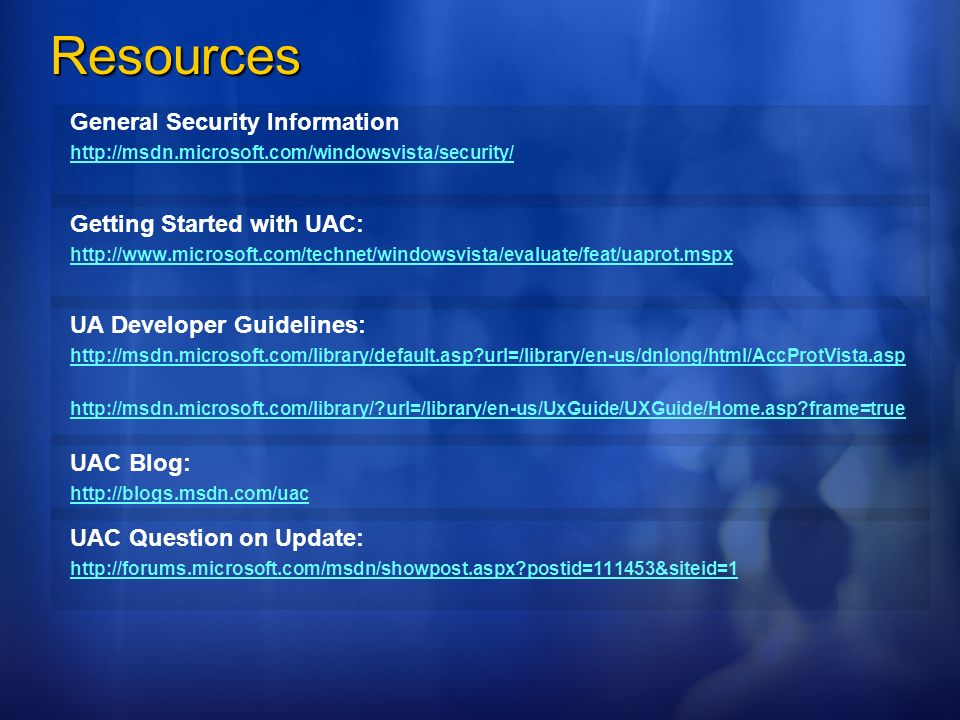 Resources General Security Information Getting Started with UAC: