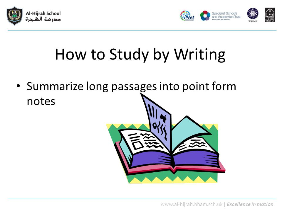 How to Study by Writing Summarize long passages into point form notes