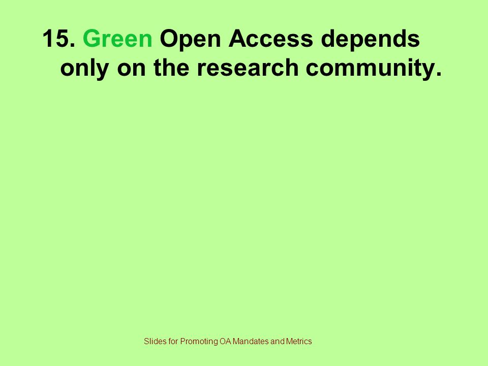 Slides for Promoting OA Mandates and Metrics