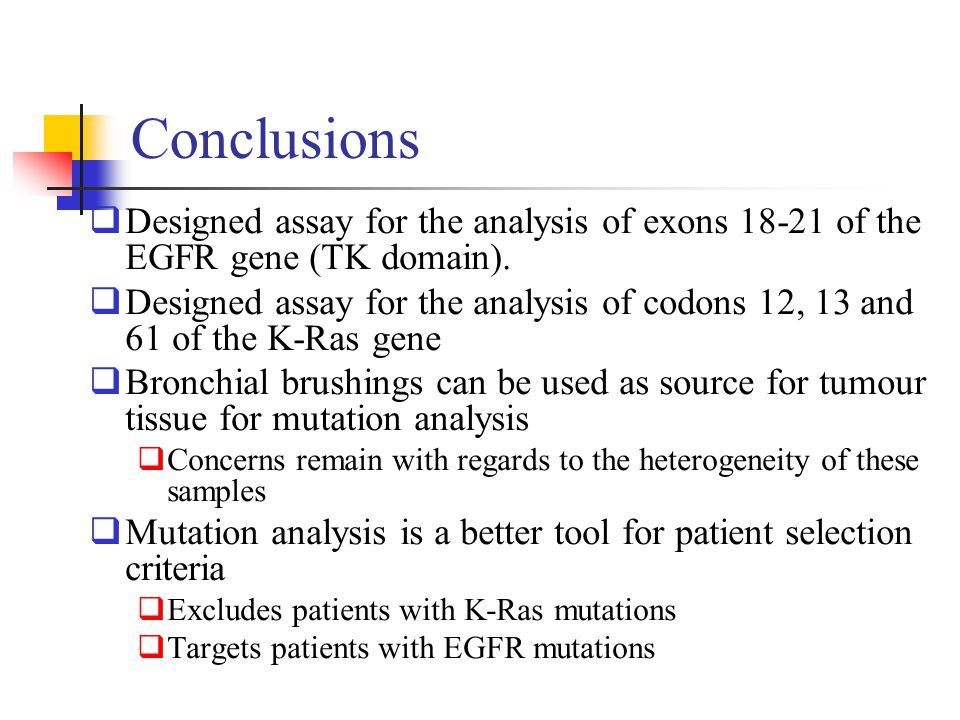 Conclusions Designed assay for the analysis of exons 18-21 of the EGFR gene (TK domain).