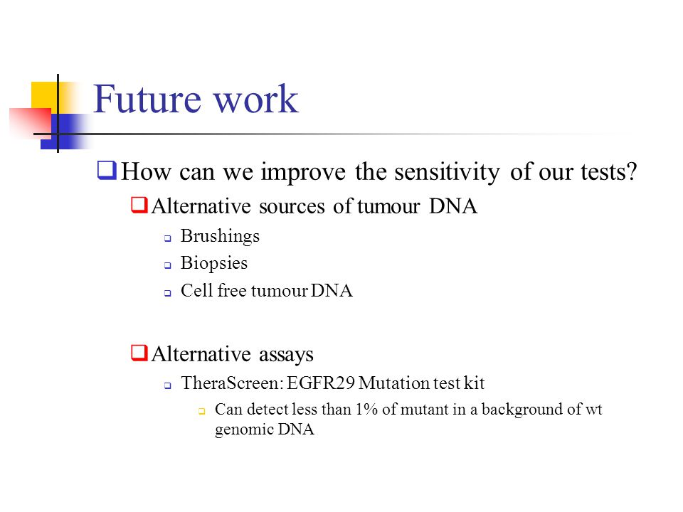 Future work How can we improve the sensitivity of our tests