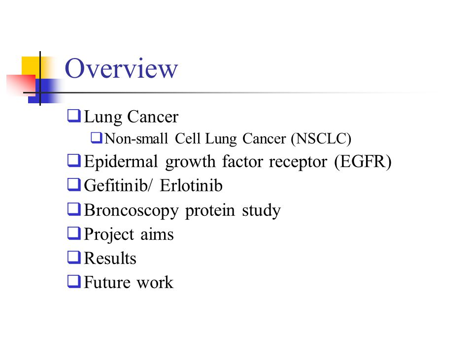 Overview Lung Cancer Epidermal growth factor receptor (EGFR)