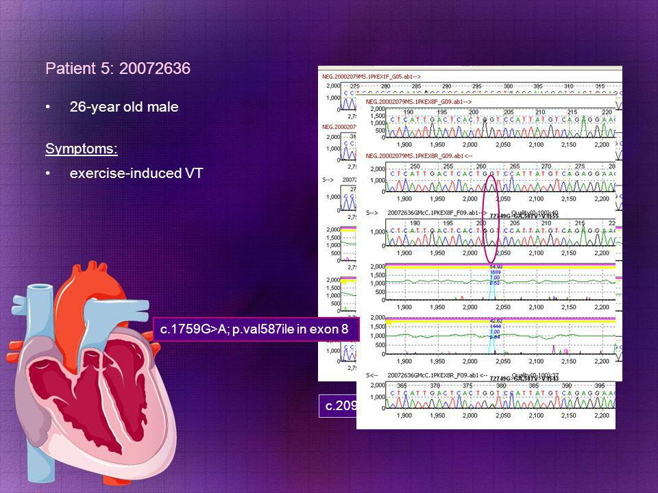 Patient 5: 20072636 26-year old male Symptoms: exercise-induced VT