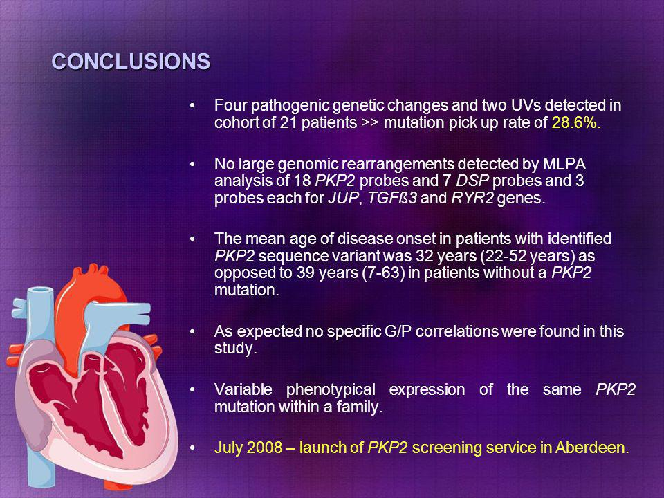 CONCLUSIONS Four pathogenic genetic changes and two UVs detected in cohort of 21 patients >> mutation pick up rate of 28.6%.