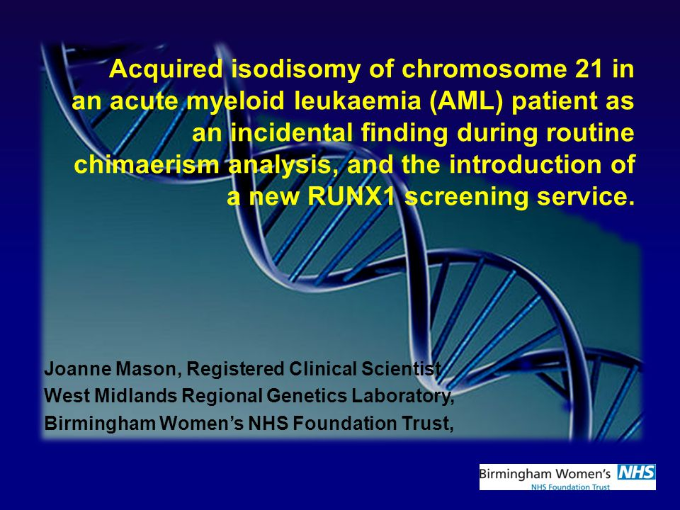 Acquired isodisomy of chromosome 21 in an acute myeloid leukaemia (AML) patient as an incidental finding during routine chimaerism analysis, and the introduction of a new RUNX1 screening service.