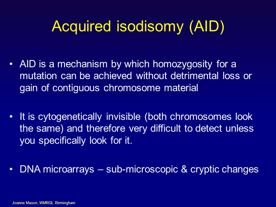 Acquired isodisomy (AID)