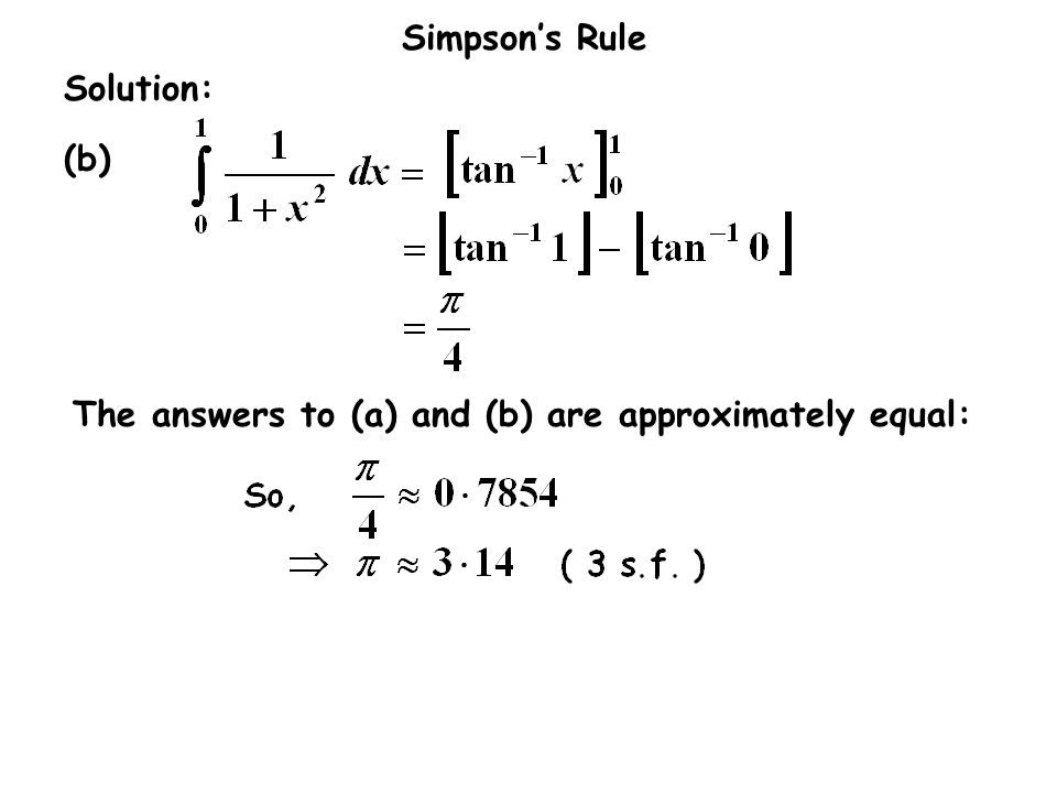 Solution: (b) The answers to (a) and (b) are approximately equal: