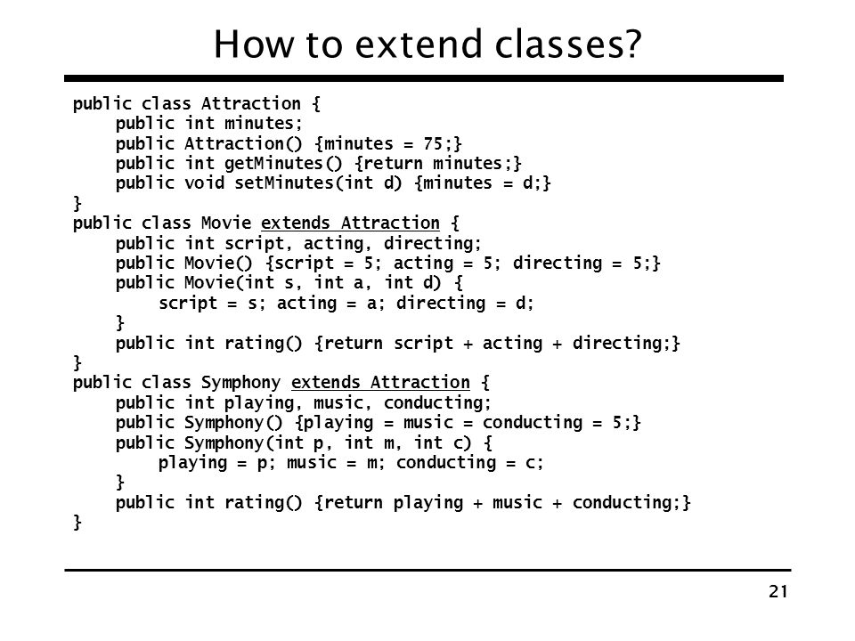 How to extend classes public class Attraction { public int minutes;
