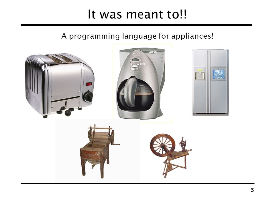 A programming language for appliances!
