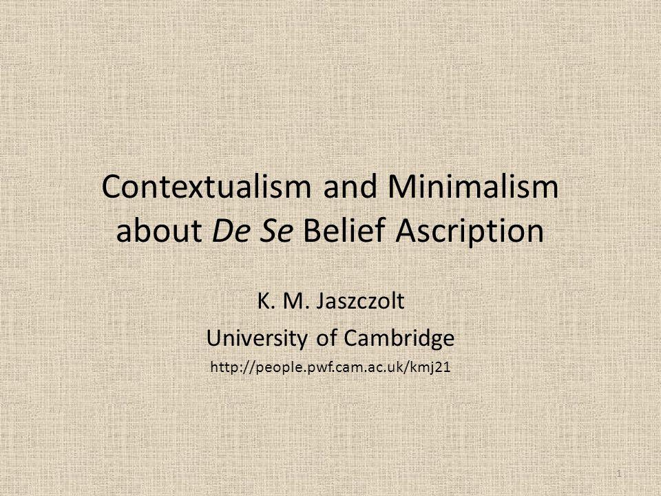 Contextualism and Minimalism about De Se Belief Ascription