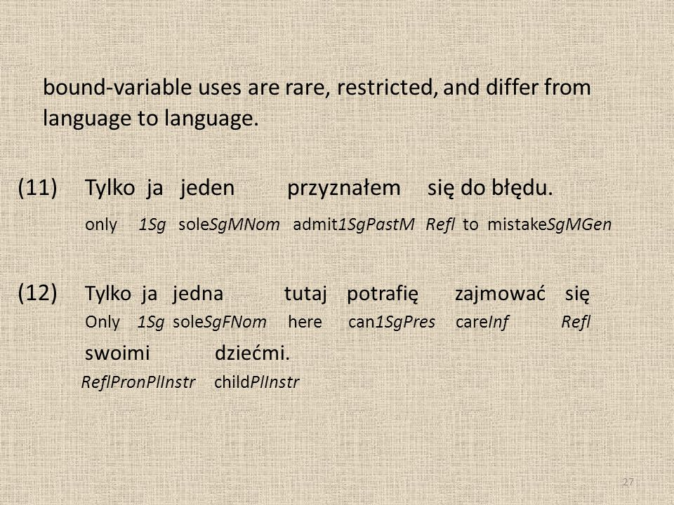 bound-variable uses are rare, restricted, and differ from language to language.