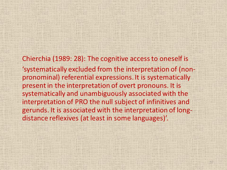 Chierchia (1989: 28): The cognitive access to oneself is