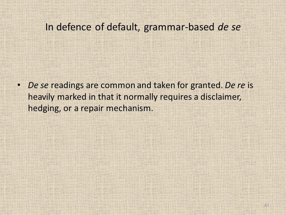 In defence of default, grammar-based de se