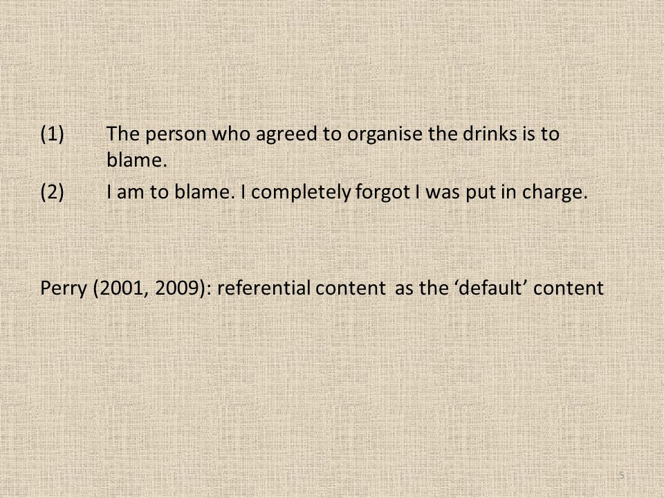 (1) The person who agreed to organise the drinks is to blame