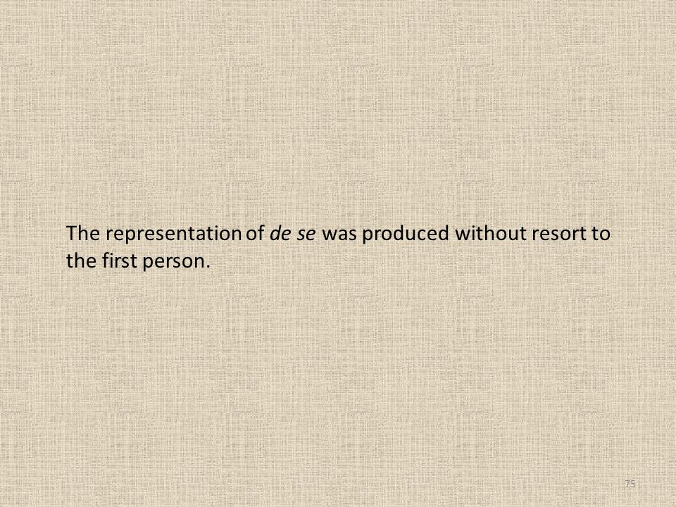 The representation of de se was produced without resort to the first person.