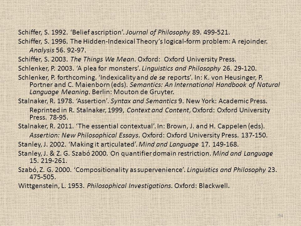 Schiffer, S. 1992. 'Belief ascription'. Journal of Philosophy 89