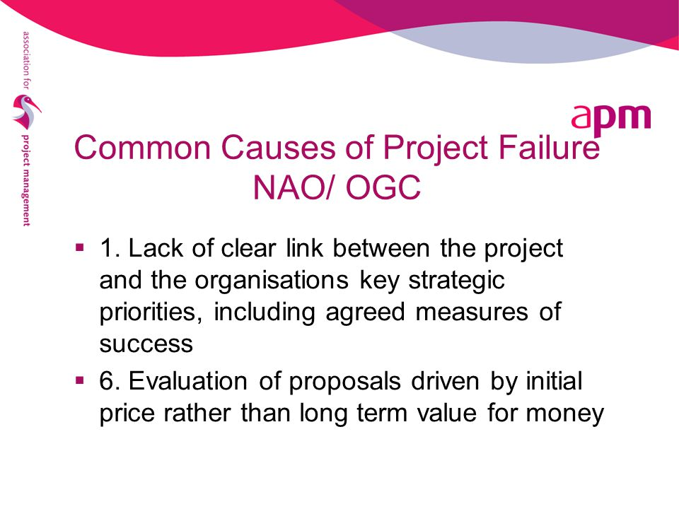 Common Causes of Project Failure NAO/ OGC