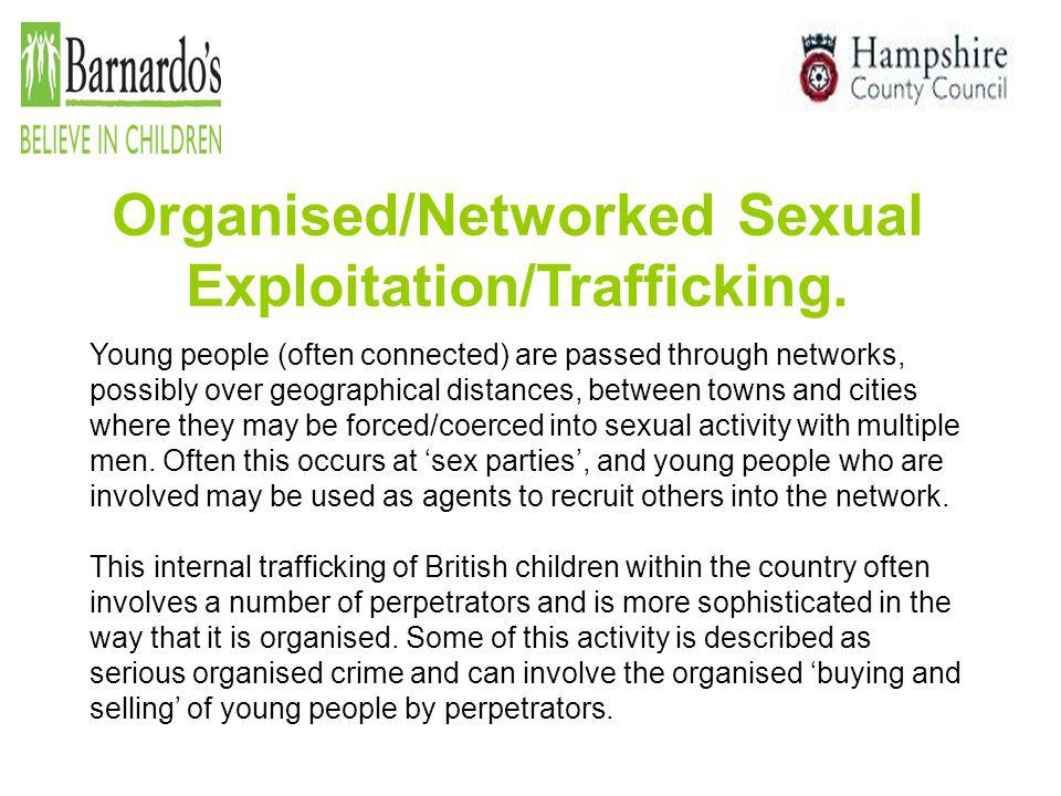 Organised/Networked Sexual Exploitation/Trafficking.
