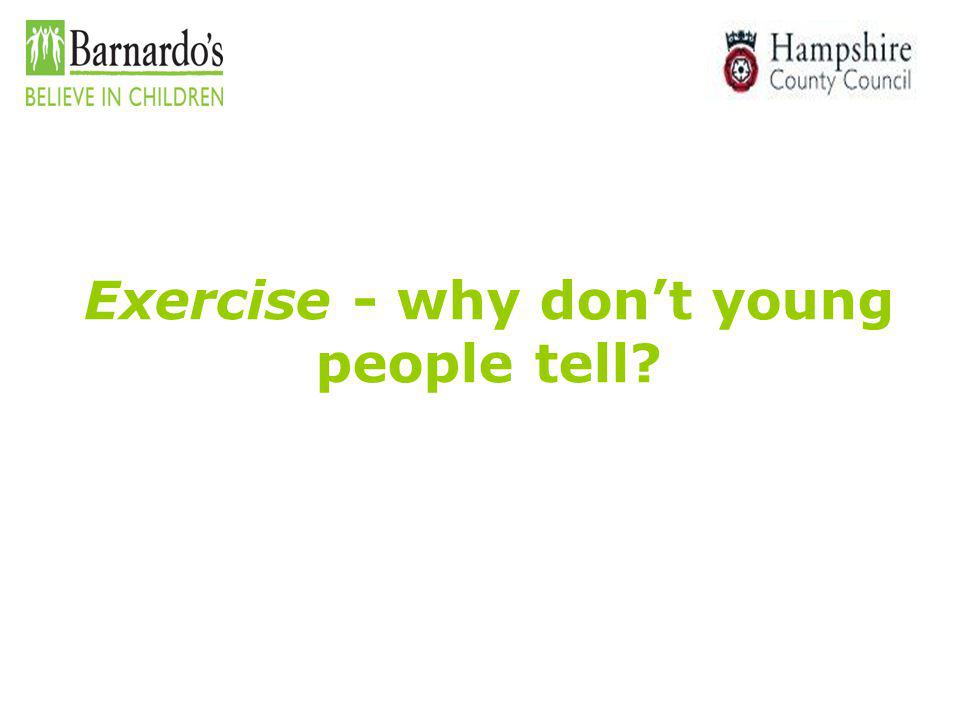 Exercise - why don't young people tell