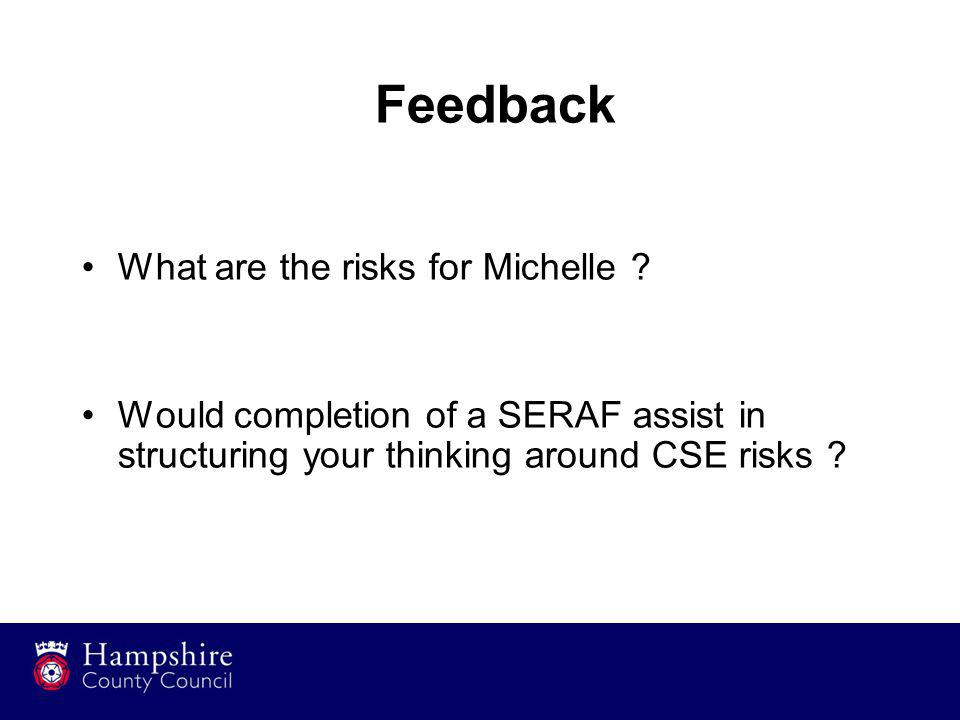 Feedback What are the risks for Michelle