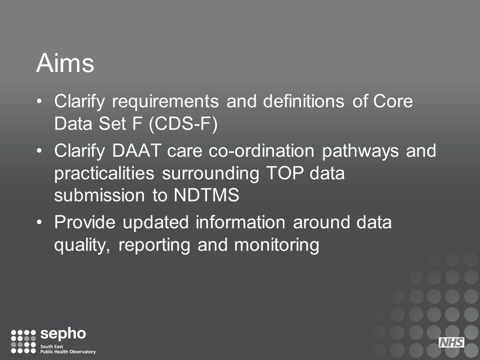 Aims Clarify requirements and definitions of Core Data Set F (CDS-F)