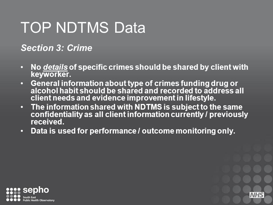 TOP NDTMS Data Section 3: Crime