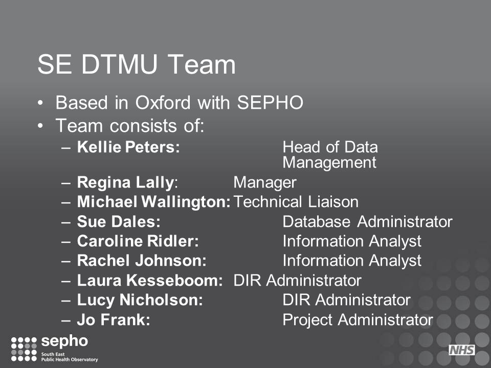 SE DTMU Team Based in Oxford with SEPHO Team consists of: