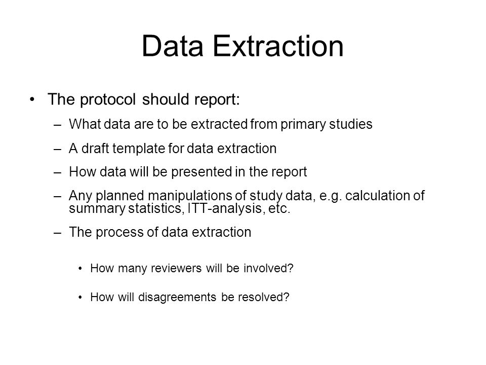 Data Extraction The protocol should report: