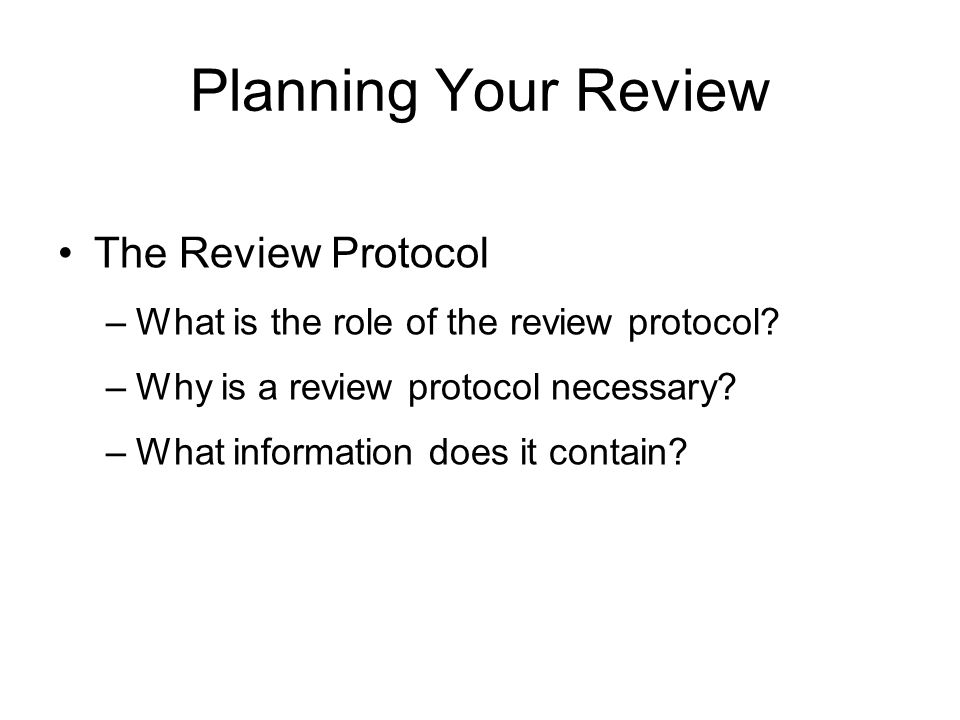 Planning Your Review The Review Protocol