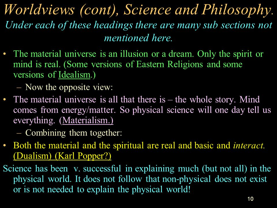 Worldviews (cont), Science and Philosophy