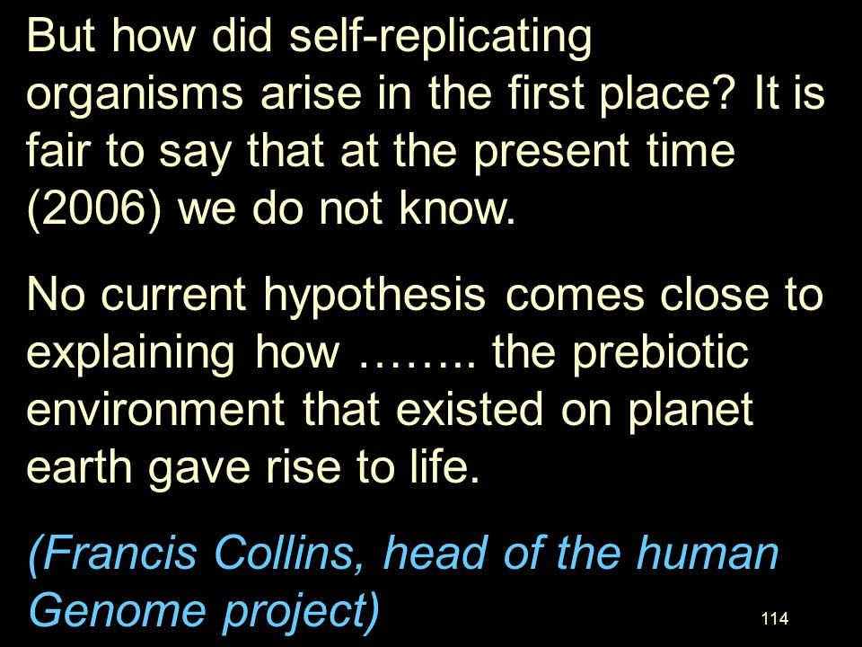But how did self-replicating organisms arise in the first place