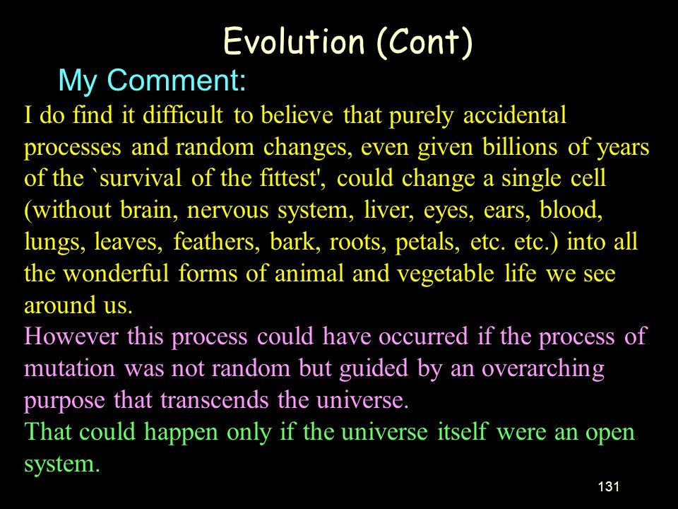 Evolution (Cont) My Comment: