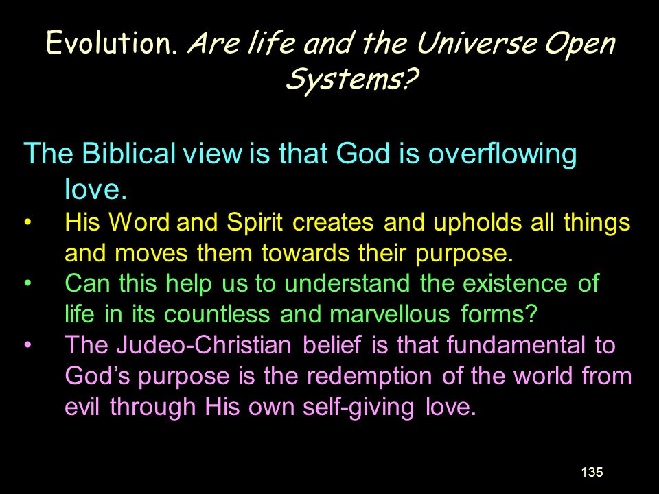 Evolution. Are life and the Universe Open Systems