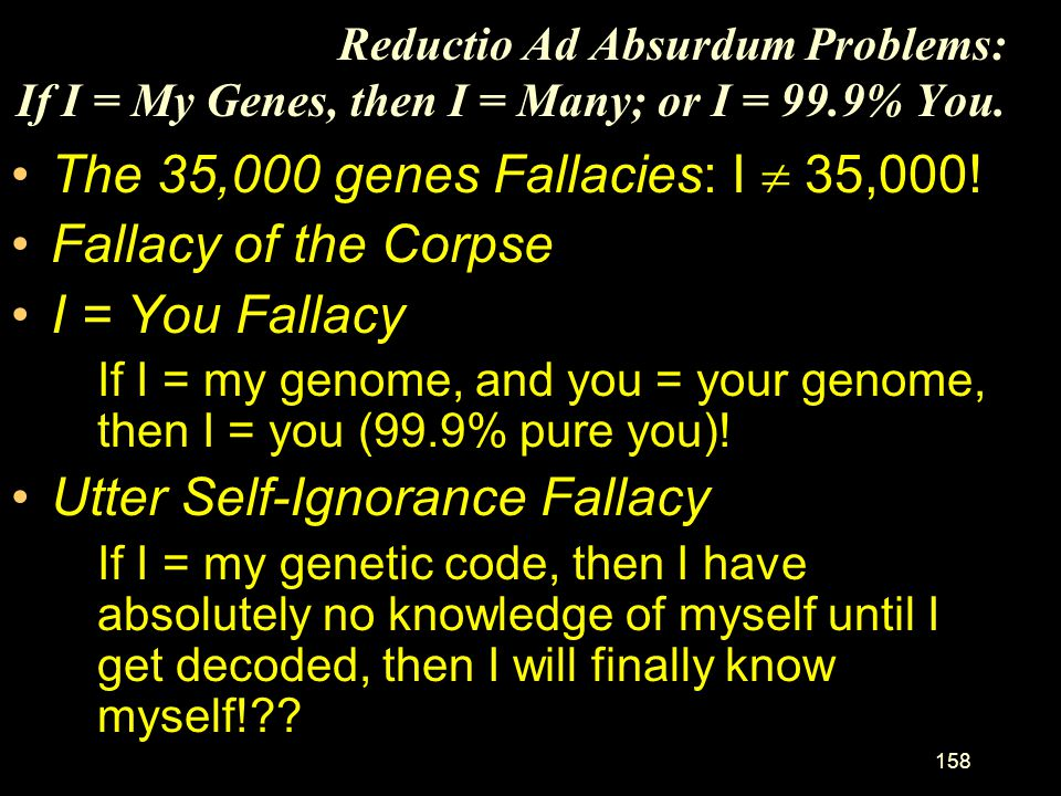 The 35,000 genes Fallacies: I  35,000! Fallacy of the Corpse