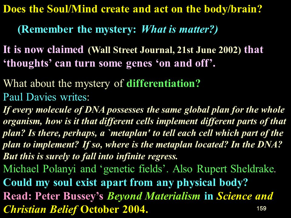 Does the Soul/Mind create and act on the body/brain