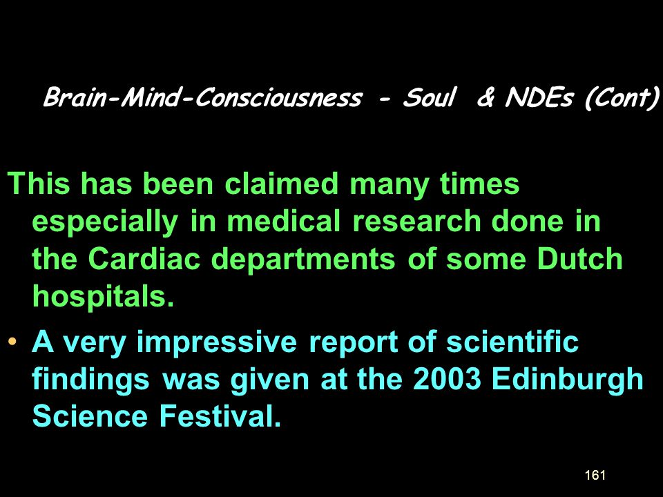 Brain-Mind-Consciousness - Soul & NDEs (Cont)