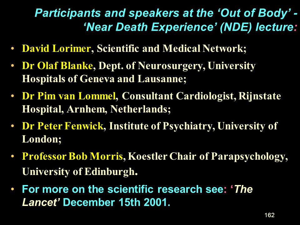 Participants and speakers at the 'Out of Body' - 'Near Death Experience' (NDE) lecture: