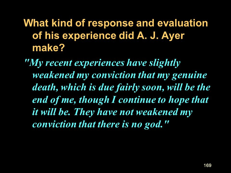 What kind of response and evaluation of his experience did A. J