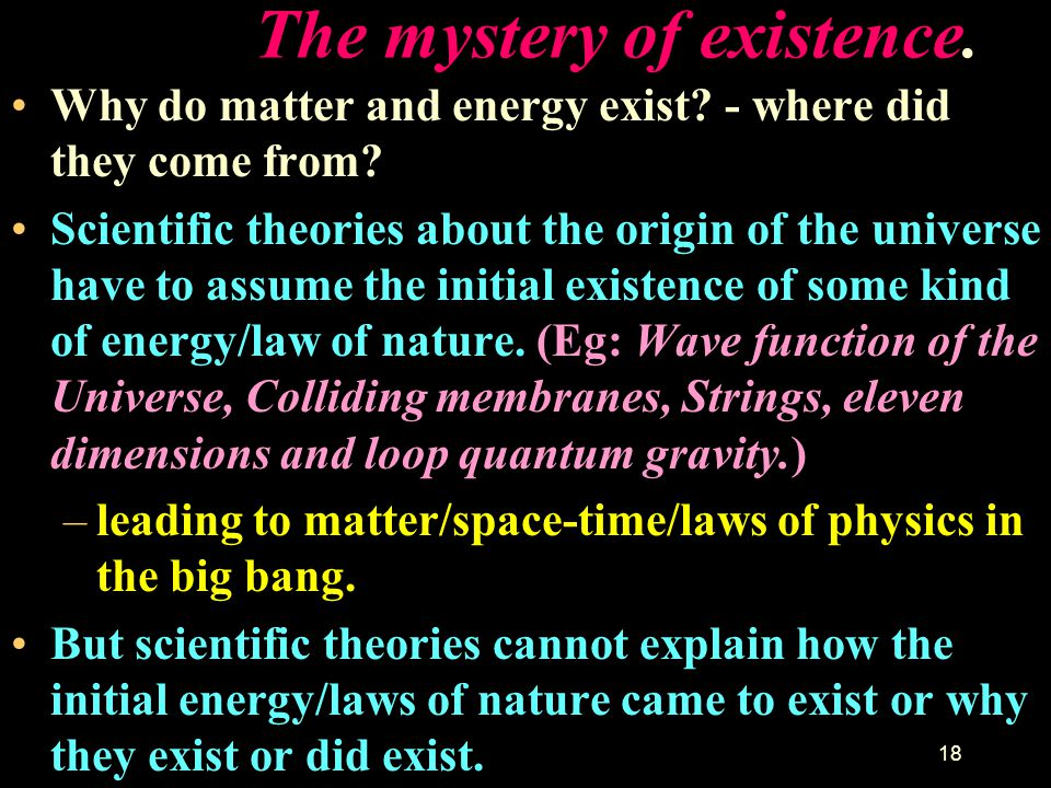 The mystery of existence.