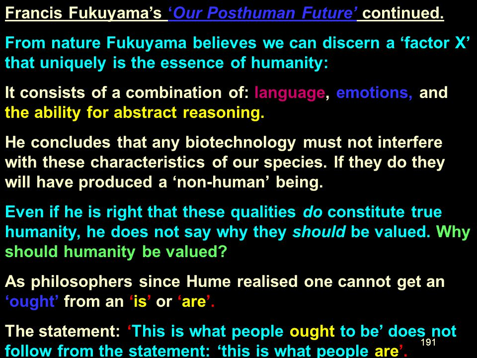 Francis Fukuyama's 'Our Posthuman Future' continued.