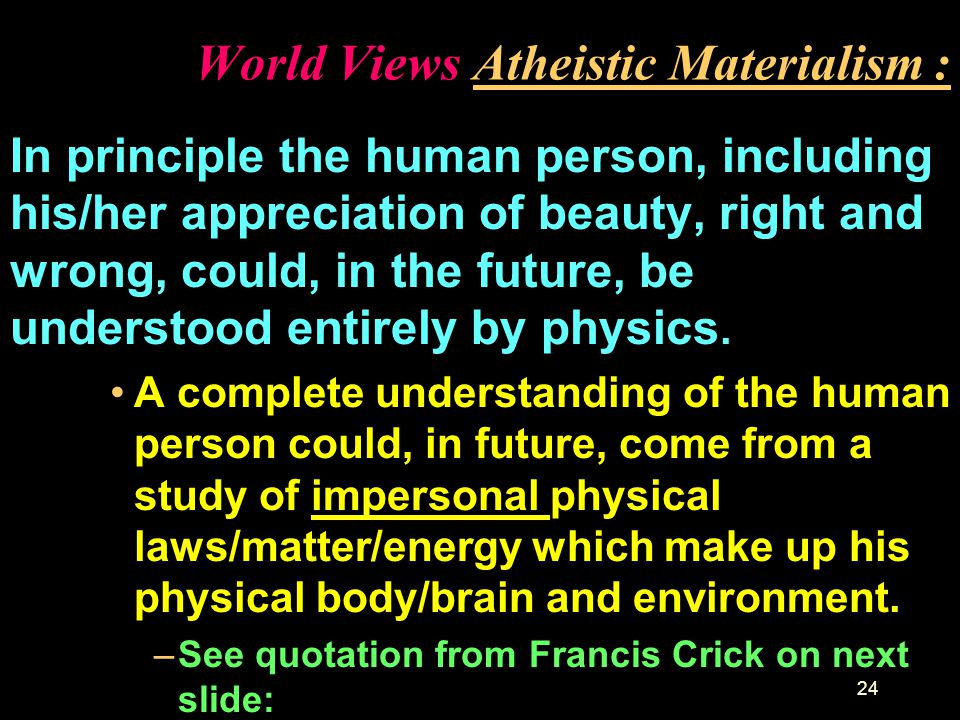 World Views Atheistic Materialism :