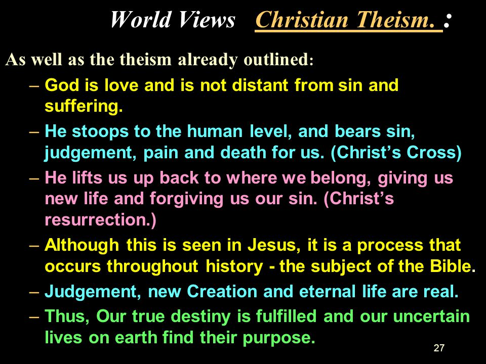 World Views Christian Theism. :