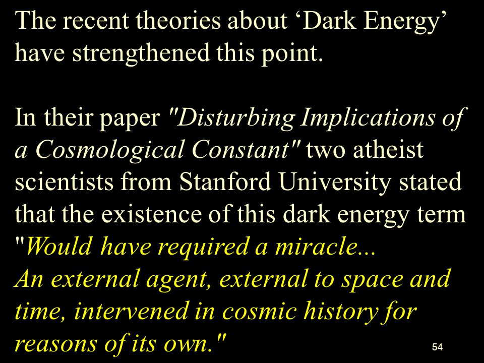 The recent theories about 'Dark Energy' have strengthened this point.
