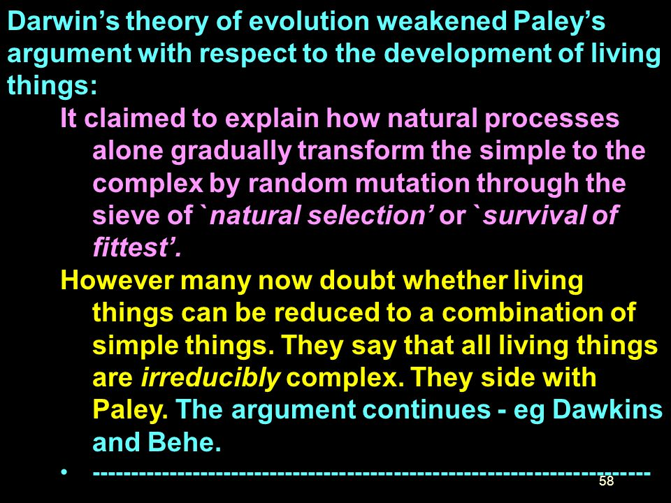 Darwin's theory of evolution weakened Paley's argument with respect to the development of living things: